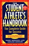 The Student Athlete's Handbook : The Complete Guide for Success