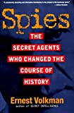 Spies: The Secret Agents Who Changed the Course of History - book cover picture