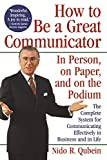 Buy How to Be a Great Communicator : In Person, on Paper, and on the Podium from Amazon