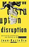 Disruption : Overturning Conventions and Shaking Up the Marketplace (Adweek Magazine Series) - book cover picture