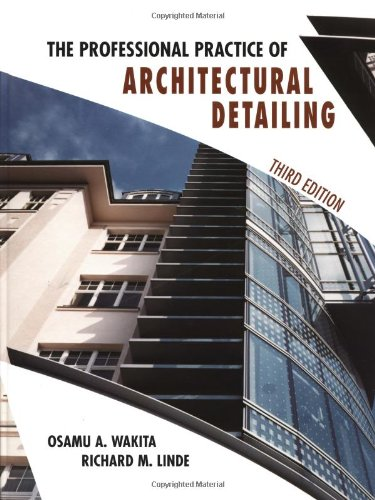 The Professionl Practice of Architectural Detailing by Osamu A. Wakita, Richard M. Linde