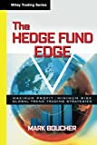 The Hedge Fund Edge : Maximum Profit/Minimum Risk Global Trend Trading Strategies (Wiley Trading) by Mark Boucher (Hardcover)