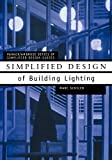 Simplified Design of Building Lighting (Parker/Ambrose Series of Simplified Design Guides) by Mark Schiler, Marc Schiler