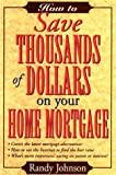 How to Save Thousands of Dollars on Your Home Mortgage - book cover picture