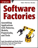 Software factories: assembling applications with patterns, models, frameworks, and tools