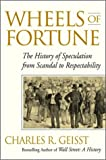 Buy Wheels of Fortune: The History of Speculation from Scandal to Respectability from Amazon