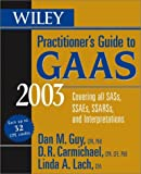 Wiley Practitioner's Guide to GAAS 2003: Covering all SASs, SSAEs, SSARs, and Interpretations