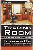 Come Into My Trading Room: A Complete Guide to Trading by Alexander Elder, Alexander Elder