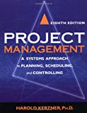 Project Management: A Systems Approach to Planning, Scheduling, and Controlling - book cover picture