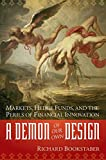Buy A Demon of Our Own Design: Markets, Hedge Funds, and the Perils of Financial Innovation from Amazon