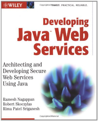 Book Cover: Developing Java Web Services: Architecting and Developing Secure Web Services Us