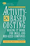 Buy Activity-Based Costing : Making It Work for Small and Mid-Sized Companies from Amazon