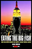 Book Cover: Eating The Big Fish: How Challenger Brands Can Compete With Brand Leaders by Adam Morgan