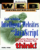 Web Developer.com(r) Guide to Building Intelligent Web Sites with JavaScript - book cover picture