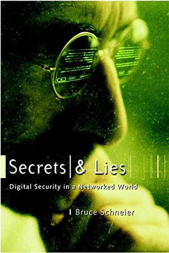 Secrets and Lies : Digital Security in a Networked World by Bruce Schneier (Author)