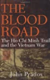 The Blood Road : The Ho Chi Minh Trail and the Vietnam War   - book cover picture