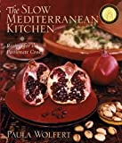 The Slow Mediterranean Kitchen : Recipes for the Passionate Cook