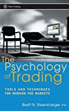 The Psychology of Trading: Tools and Techniques for Minding the Markets