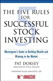 The Five Rules for Successful Stock Investing: Morningstar's Guide to Building Wealth and Winning in the Market/Joe  Mansueto