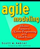 Agile Modeling Effective Practices for eXtreme Programming and the Unified Process
