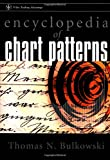 Encyclopedia of Chart Patterns (Wiley Trading) by Thomas N. Bulkowski (Hardcover)