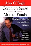 Common Sense on Mutual Funds : New Imperatives for the Intelligent Investor (Wiley Audio) - book cover picture
