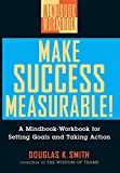 Buy Make Success Measurable!: A Mindbook-Workbook for Setting Goals and Taking Action from Amazon