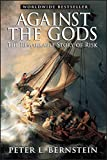 Buy Against the Gods: The Remarkable Story of Risk from Amazon