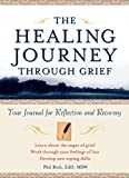 The Healing Journey Through Grief: Your Journal for Reflection and Recovery - book cover picture