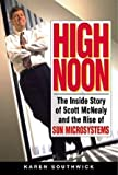 High Noon: The Inside Story of Scott McNealy and the Rise of Sun Microsystems - book cover picture