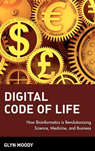 Digital Code of Life: How Bioinformatics is Revolutionizing Science, Medicine, and Business - Glyn Moody