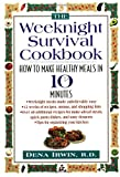 The Weeknight Survival Cookbook : How to Make Healthy Meals in 10 Minutes - book cover picture