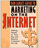 Dan Janal's Guide to Marketing on the Internet: Getting People to Visit, Buy and Become Customers for Life - book cover picture