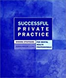 Successful Private Practice: Winning Strategies for Mental Health Professionals - book cover picture