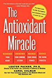 The Antioxidant Miracle: Put Lipoic Acid, Pycogenol, and Vitamins E and C to Work for You