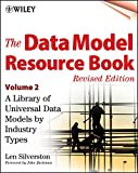 Data Model Resource Book: A Library of Universal Data Models by Industry Types (Data Model Resource Book)