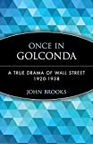 Buy Once in Golconda : A True Drama of Wall Street 1920-1938 from Amazon