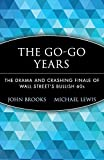 Buy The Go-Go Years : The Drama and Crashing Finale of Wall Street's Bullish 60s from Amazon