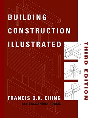 Building Construction Illustrated, 3rd Edition by Francis D. K. Ching, Cassandra Adams