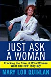 Buy Just Ask a Woman: Cracking the Code of What Women Want and How They Buy from Amazon