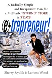 E-trepreneur: A Radically Simple and Inexpensive Plan for a Profitable Internet Store in 7 Days/Lamont  Wood