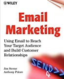 Email Marketing: Using Email to Reach Your Target Audience and Build Customer Relationships