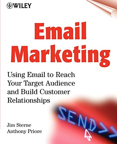 "Email Marketing: Using Email to Reach Your Target Audience and Build Customer Relationships (7.5 x 9.25"")"