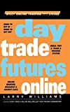Day Trade Futures Online (Wiley Online Trading for a Living) - book cover picture