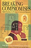 Buy Breaking Compromises: Opportunities for Action in Consumer Markets from the Boston Consulting Group from Amazon