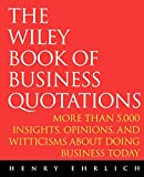 Buy The Wiley Book of Business Quotations from Amazon