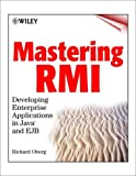 Mastering RMI: Developing Enterprise Applications in Java and EJB