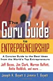 Book Cover: The Guru Guide To Entrepreneurship: A Concise Guide To The Best Ideas From The World's Top Entrepreneurs by Jimmie T. Boyett