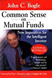 Buy Common Sense on Mutual Funds: New Imperatives for the Intelligent Investor from Amazon