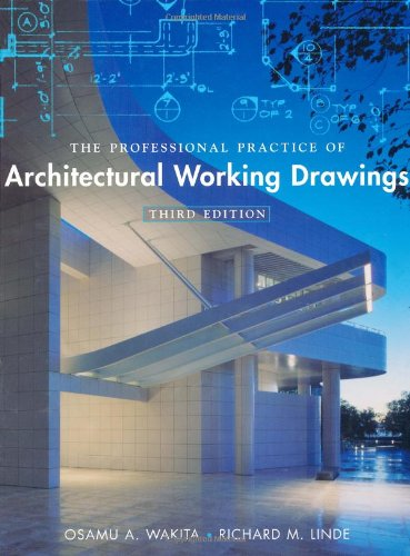 The Professional Practice of Architectural Working Drawings by Osamu A. Wakita, Richard M. Linde